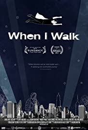 When I Walk (2013) Poster - Movie Forum, Cast, Reviews