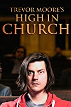 Image of Trevor Moore: High in Church
