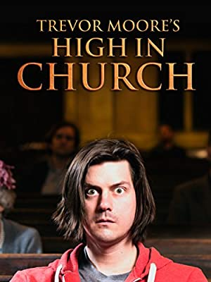 Trevor Moore: High in Church (2015) Download on Vidmate