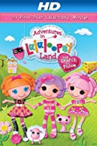 Image of Adventures in Lalaloopsy Land: The Search for Pillow