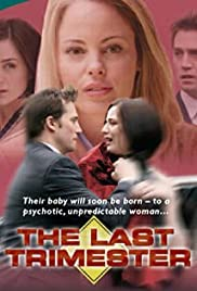 The Last Trimester (2007) Poster - Movie Forum, Cast, Reviews