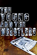 The Young and the Wrestlers