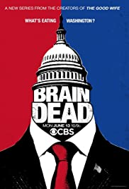 BrainDead Poster - TV Show Forum, Cast, Reviews