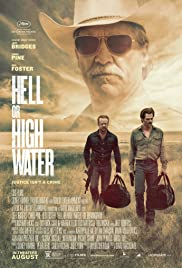 Hell or High Water (2016) Poster - Movie Forum, Cast, Reviews