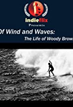 Of Wind and Waves: The Life of Woody Brown