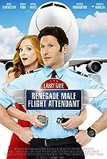 Larry Gaye Renegade Male Flight Attendant(2015)