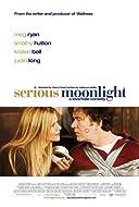 Serious Moonlight 2009