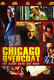 Chicago Overcoat(2009) Poster - Movie Forum, Cast, Reviews