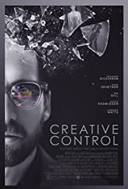 Creative Control (2015) Poster - Movie Forum, Cast, Reviews