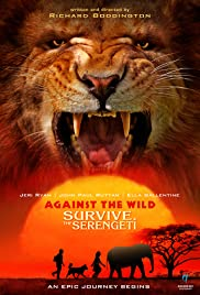 Against the Wild 2: Survive the Serengeti (2016) Poster - Movie Forum, Cast, Reviews