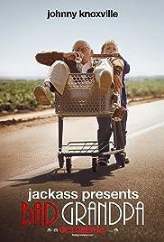 Bad Grandpa(2013) Poster - Movie Forum, Cast, Reviews