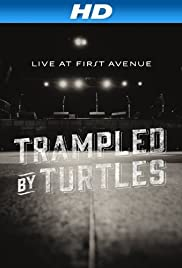 Trampled by Turtles: Live at First Avenue (2013)