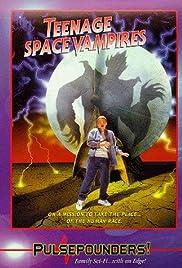 Teenage Space Vampires(1999) Poster - Movie Forum, Cast, Reviews