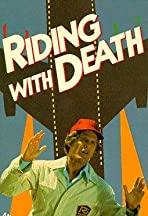 Riding with Death