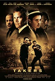 Takers (2010) Poster - Movie Forum, Cast, Reviews