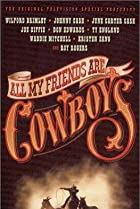 Image of All My Friends Are Cowboys
