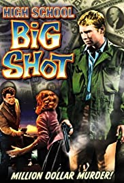 High School Big Shot (1959) Poster - Movie Forum, Cast, Reviews