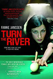 Turn the River (2007) Poster - Movie Forum, Cast, Reviews