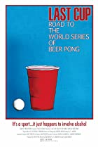 Image of Last Cup: Road to the World Series of Beer Pong