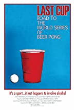 Primary image for Last Cup: Road to the World Series of Beer Pong