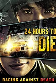 24 Hours to Die(2008) Poster - Movie Forum, Cast, Reviews