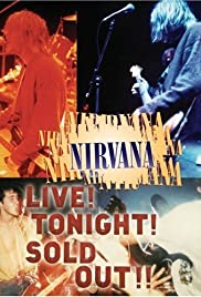 Nirvana Live! Tonight! Sold Out!! (1994) Poster - Movie Forum, Cast, Reviews