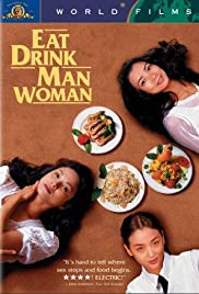 Eat Drink Man Woman (1994) Poster - Movie Forum, Cast, Reviews