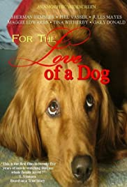 For the Love of a Dog(2008) Poster - Movie Forum, Cast, Reviews