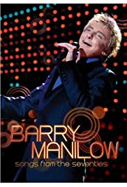 Barry Manilow: Songs from the Seventies Poster