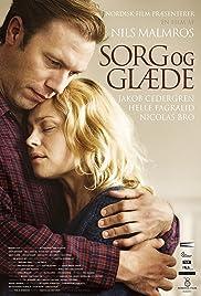 Sorg og glæde(2013) Poster - Movie Forum, Cast, Reviews