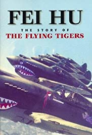 Fei Hu: The Story of the Flying Tigers Poster
