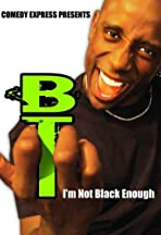 B.T.: I'm Not Black Enough
