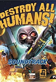 Destroy All Humans! (2005) Poster - Movie Forum, Cast, Reviews