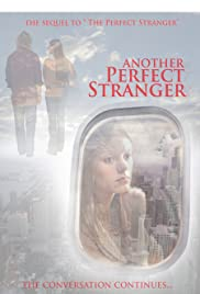 Another Perfect Stranger (2007) Poster - Movie Forum, Cast, Reviews