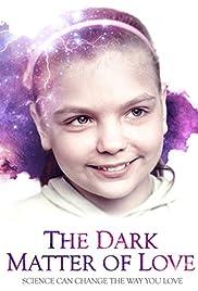 The Dark Matter of Love(2012) Poster - Movie Forum, Cast, Reviews