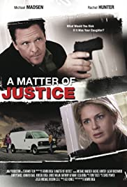 A Matter of Justice (2011) Poster - Movie Forum, Cast, Reviews