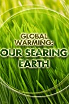 Image of Global Warming: Our Searing Earth