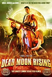 Dead Moon Rising (2007) Poster - Movie Forum, Cast, Reviews