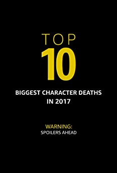Some on-screen TV character deaths made us cry. Others stunned us. Here are IMDb editors' picks for the most memorable character deaths of the past year.