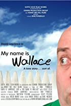 My Name Is Wallace (2006) Poster