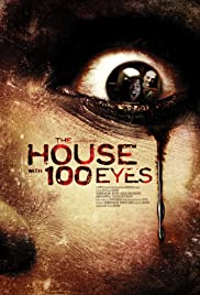 House with 100 Eyes (2013) Poster - Movie Forum, Cast, Reviews