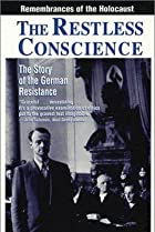 Image of The Restless Conscience: Resistance to Hitler Within Germany 1933-1945