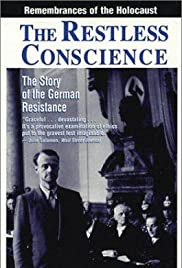 The Restless Conscience: Resistance to Hitler Within Germany 1933-1945 Poster