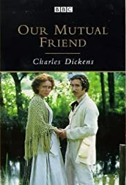 Our Mutual Friend Poster - TV Show Forum, Cast, Reviews