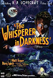 The Whisperer in Darkness (2011) Poster - Movie Forum, Cast, Reviews