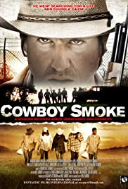 Cowboy Smoke (2008) Poster - Movie Forum, Cast, Reviews