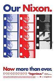 Our Nixon(2013) Poster - Movie Forum, Cast, Reviews
