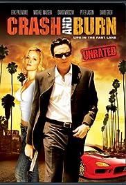Crash and Burn(2007) Poster - Movie Forum, Cast, Reviews