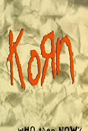 Korn: Who Then Now?(1997) Poster - Movie Forum, Cast, Reviews