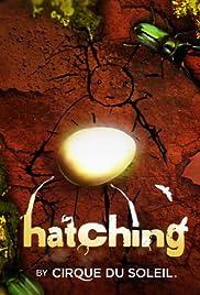 Cirque du Soleil: Hatching (2013)